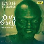 Davolee – Oya Gbeff ft. Olamide [New Song]