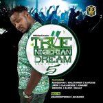 MIXTAPE: DJ Baddo – True Nigerian Dream (Season 5 Mix)
