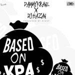 DJ Hazan x Dammy Krane – Based On Kpa [New Song]