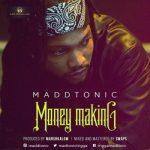 Maddtonic – Money Making