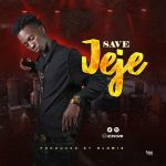 Save – Jeje (Prod. By Olumix)