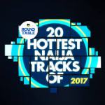 """If"",""Penalty"" Tops MTV Base Hottest Naija Tracks Of 2017 