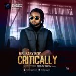 AUDIO | VIDEO: Mr Baby Boy – Critically
