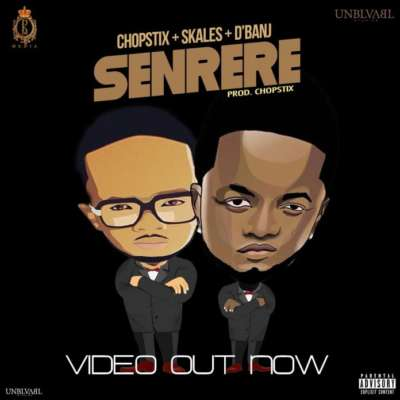 Chopstix x D'banj x Skales – Senrere [New Video]