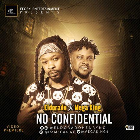 IMG 20180125 WA0001 1024x1024 VIDEO: Eldorado – No Confidential ft. Mega King