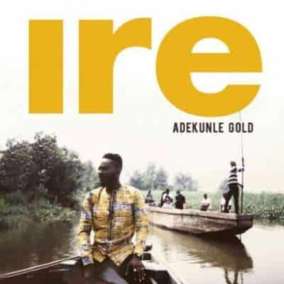 Image result for ire by adekunle gold video