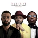 Ric Hassani – Believe ft. Falz x Olamide (Extended Remix) [New Song]