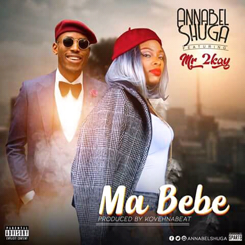 "[Song] Annabel Shuga – ""Ma Bebe"" ft. Mr. 2Kay"
