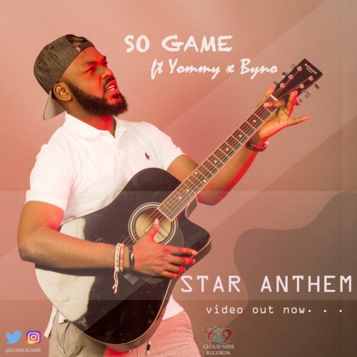 "[Video] Star Anthem – ""So Game"" ft. Byno & Yommy"