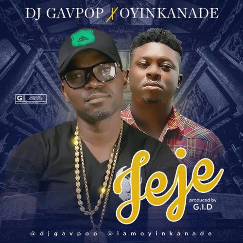 IMG 20180414 WA0014 (Song) DJ Gavpop   Jeje ft. Oyinkanade