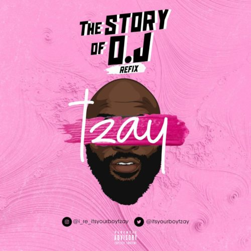 "[Audio+Video] Tzay – ""Story of O.J"" (refix)"