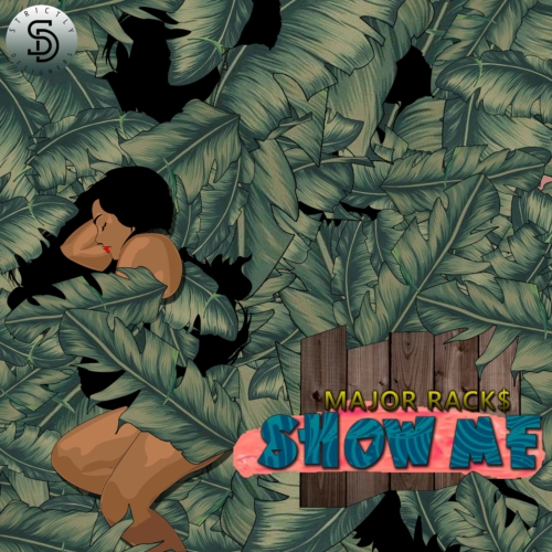 "[Song] Major Rack$ – ""Show Me"""