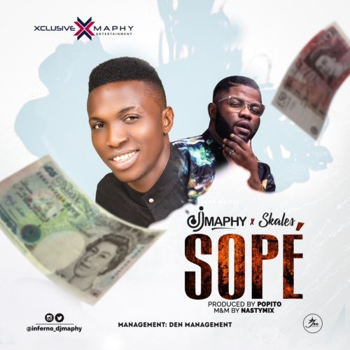 %name [Song] DJ Maphy – Sope ft. Skales (Prod by Popito)