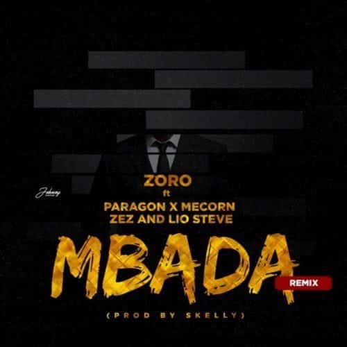 Zoro ft Paragon, Mecorn, Zez & Lio Steve -  Mbada (Remix)