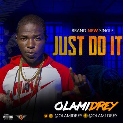 "MUSIC: Olamidrey – ""Just Do It"""