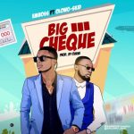 MUSIC: Emboss – Big Cheque ft. Olowo Skid  (mp3)
