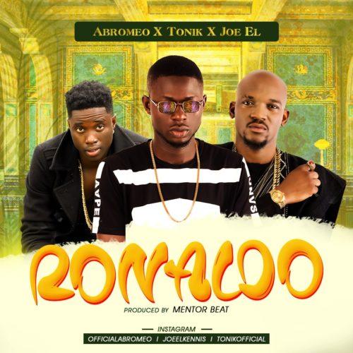 """MUSIC: Abromeo – """"Ronaldo"""" Ft Joe El & Tonik  (MP3)"""