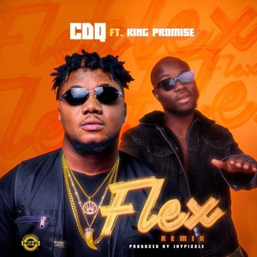 "MUSIC: CDQ – ""Flex (Remix)"" ft. King Promise mp3"