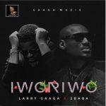 MUSIC: Larry Gaaga ft 2Baba – Iworiwo (MP3)