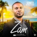 "Sower Da Preacherman – ""Zam"""