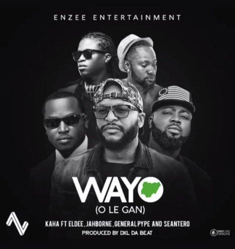 "MUSIC: Kaha – ""Wayo"" ft. Eldee x General Pype x Sean Tero x Jahborne (MP3)"