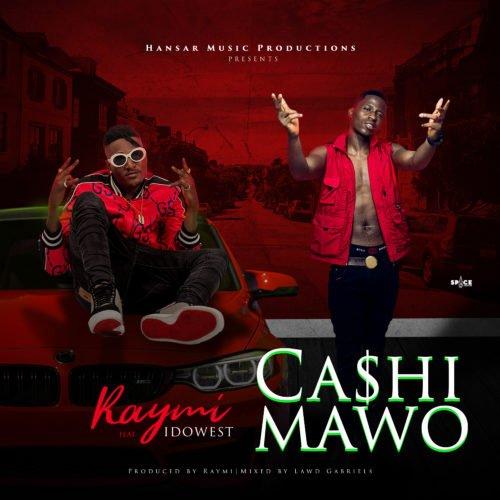 MUSIC: Raymi ft Idowest – Cashimawo (mp3)