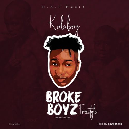 NEW SONG: Kolaboy – Broke Boyz