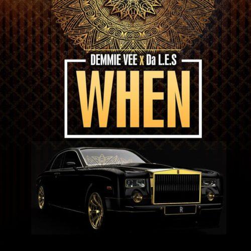 MUSIC: Da L.E.S x Demmie Vee – When (Mp3)