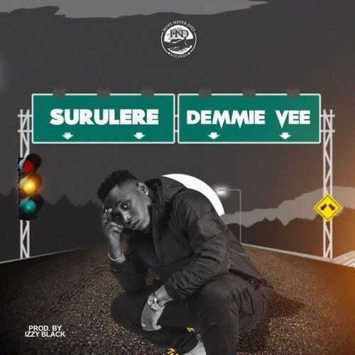 "MUSIC: DEMMIE VEE – ""SURULERE"" (PROD. BY IZZY BLACK) Mp3"