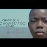 """Chinko Ekun – """"Daz How Star Do"""" (Skiibii Cover)"""
