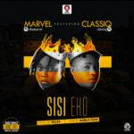 """Marvel – """"Sisi Eko"""" ft. Classiq"""