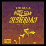 "Leogbola – ""Better Than Yesterday"""