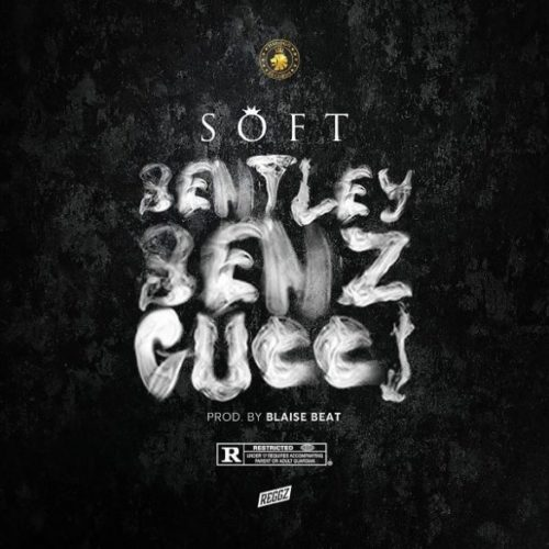 Soft - Bentley Benz Gucci