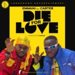 "Emmani – ""Die For Love"" ft. Carter Trillz"