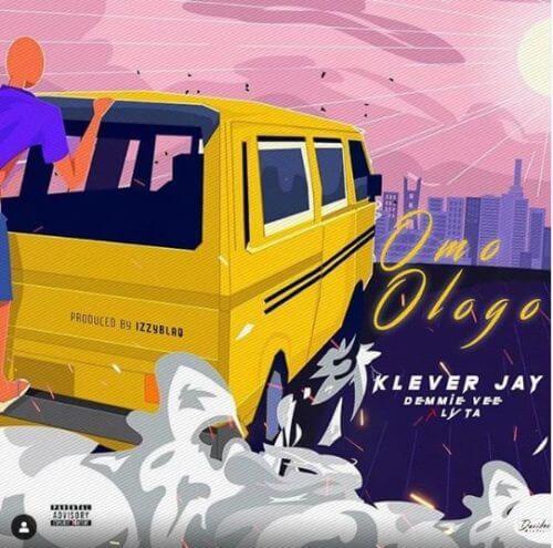 "Klever Jay – ""Omo Ologo"" ft  Lyta x Demmie Vee – 9jaGold"