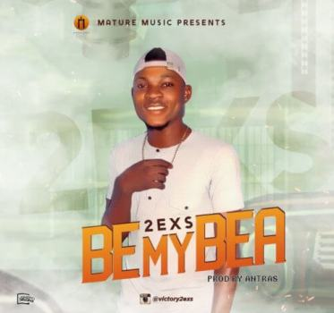 """2exs – """"Be My Bea"""" (Prod. By Antras) 1"""