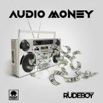 Music:-Rudeboy – Audio Money