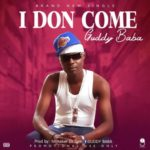 """[Audio + Video] Guddy Baba – """"I Don Come"""""""