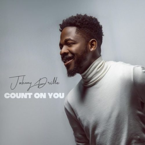 "Johnny Drille – ""Count On You"""