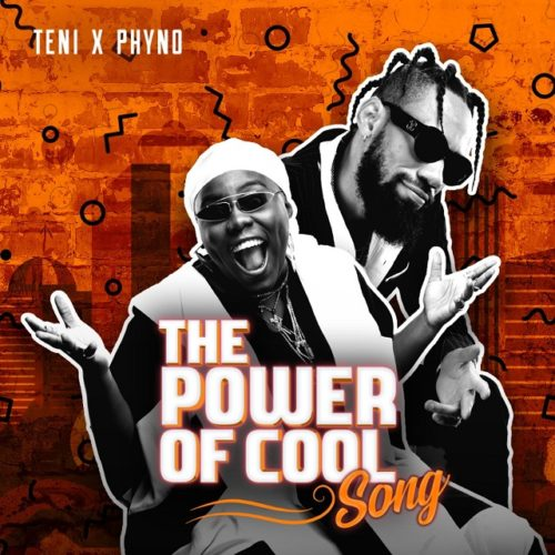 "Phyno x Teni Power Of Cool Artwork - Teni x Phyno – ""Power Of Cool"""