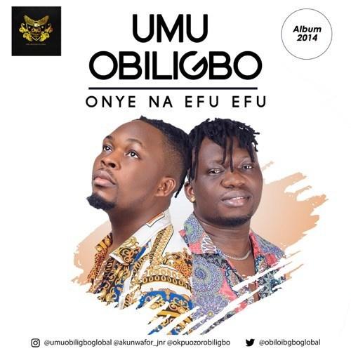 """Download music: Umu Obiligbo – """"Onye Na Efu Efu"""""""
