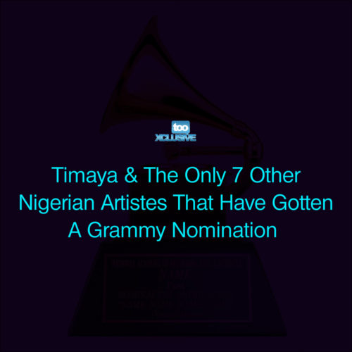 Timaya & The Only 7 Other Nigerian Artistes That Have Gotten A Grammy Award Nomination