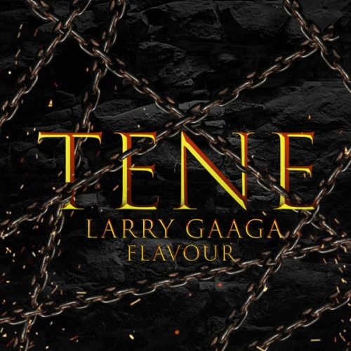 Larry Gaaga – Tene ft. Flavour