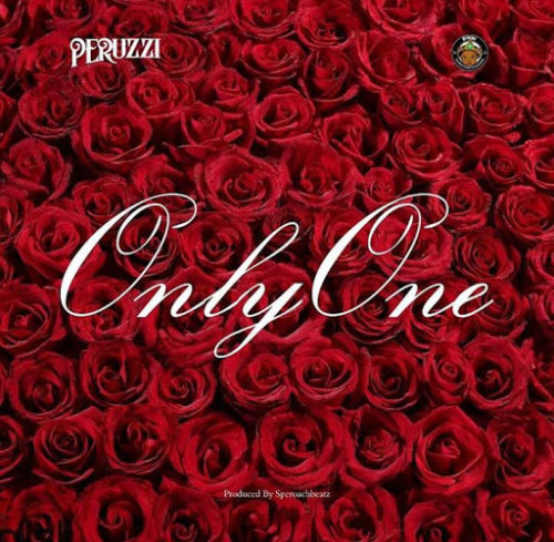 Peruzzi – Only One Lyrics