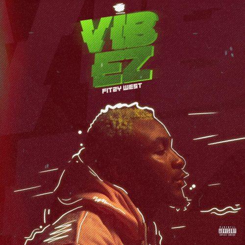 """[Audio + Video] Fitzy West – """"Vibez"""" (Prod. Donkayyz)"""