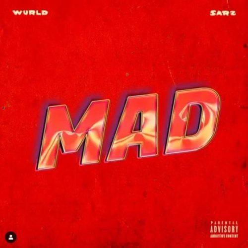 "[Lyrics] Wurld x Sarz - ""Mad"" « tooXclusive"