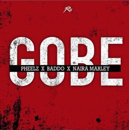 "Pheelz x Olamide x Naira Marley - ""Gobe"""