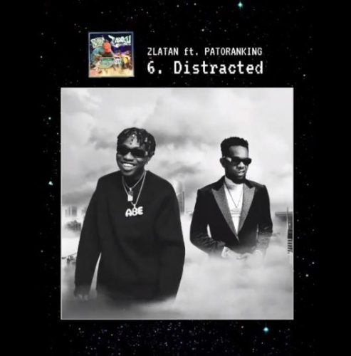 "Zlatan - ""Distracted"" ft. Patoranking"