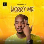 """Frankey A1 – """"Worry Me"""""""