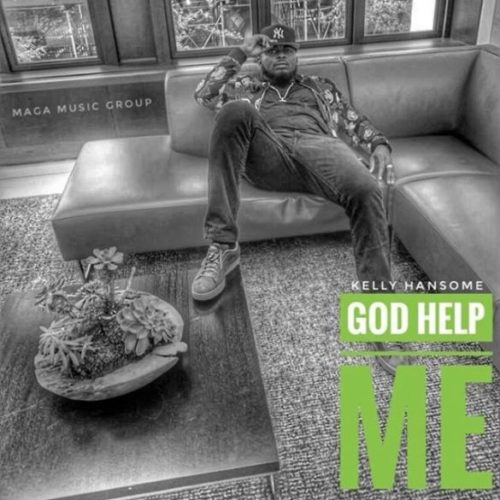 "Kelly Hansome - ""God Help Me"""